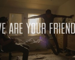 We Are Your Friends – Trailer